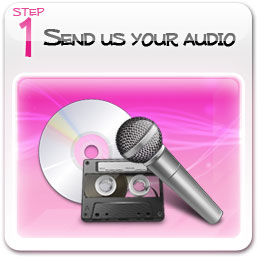 Step 1: Send us your audio